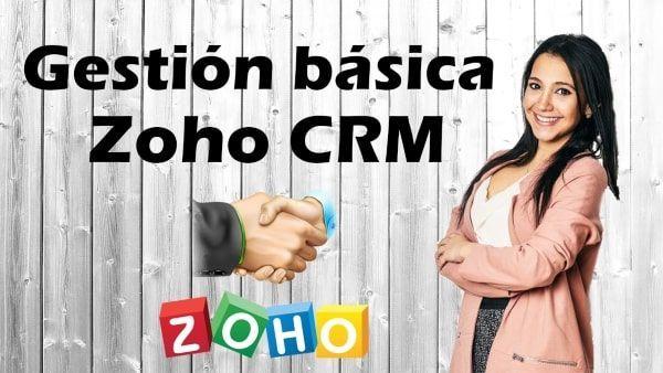 1- Repaso de gestión basico de Zoho crm-min